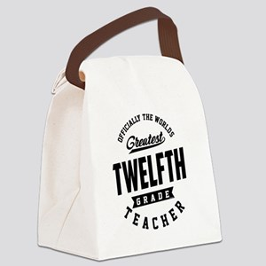 Twelfth Grade Teacher! Canvas Lunch Bag